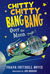 Chitty Chitty Bang Bang Over the Moon (Chitty Chitty Bang Bang, #4)
