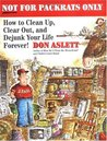 Not for Packrats Only: How to Clean Up, Clear Out, and Dejunk Your Life Forever!