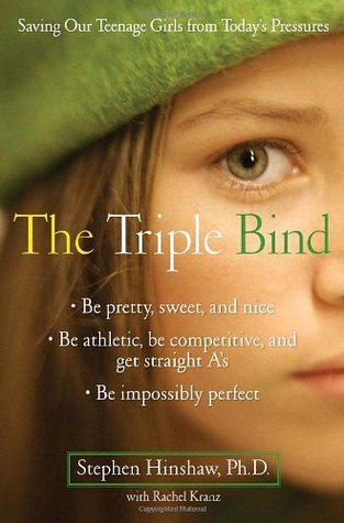 The Triple Bind by Stephen P. Hinshaw