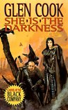 She is the Darkness (The Chronicles of the Black Company, #7)