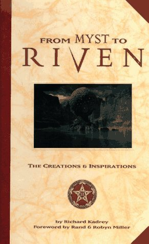From Myst to Riven by Richard Kadrey