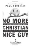 No More Christian Nice Guy: When Being Nice--Instead of Good--Hurts Men, Women and Children