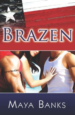 Brazen by Maya Banks
