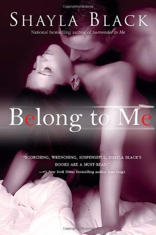 Belong to Me by Shayla Black