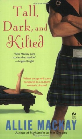 Tall, Dark and Kilted by Allie Mackay