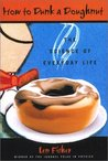 How to Dunk a Doughnut: The Science Of Everyday Life
