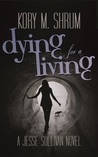 Dying for a Living (Jesse Sullivan #1)