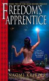 Freedom's Apprentice (The Dead Rivers Trilogy, #2)