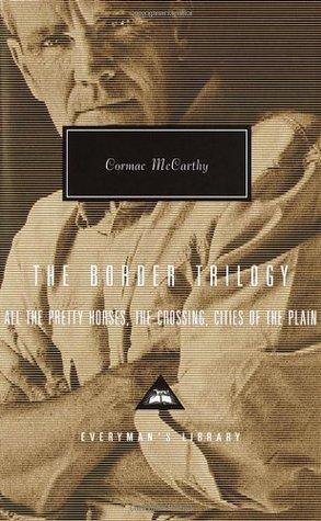 The Border Trilogy by Cormac McCarthy