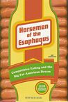 Horseman of the Esophagus: Competitive Eating and the Big Fat American Dream