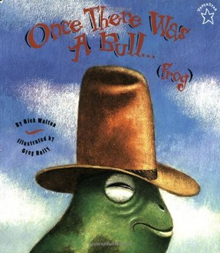 Once there was a bull...frog by Rick Walton