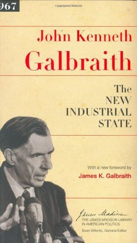 The New Industrial State by John Kenneth Galbraith