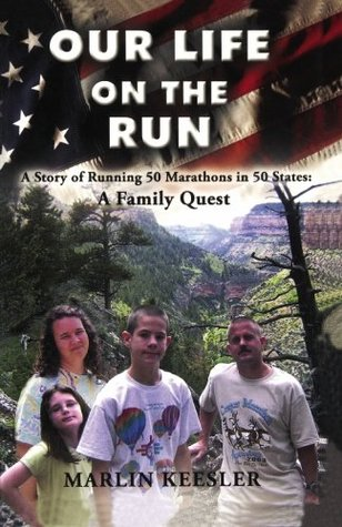 Our Life on the Run: A Story of Running 50 Marathons in 50 States--A Family Quest
