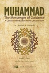 Muhammad the Messenger of Guidance by Ahmad M. Halimah