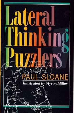 Lateral Thinking Puzzlers by Paul Sloane