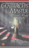 The Glasswrights' Master (Glasswright, #5)