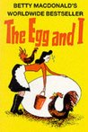 The Egg and I (Betty MacDonald Memoirs, #1)