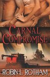 Carnal Compromise (Carnal, #2)