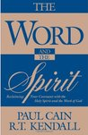 The Word and the Spirit: Reclaiming Your Covenant with the Holy Spirit and the Word of God