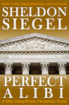 Perfect Alibi (Mike Daley/Rosie Fernandez Mystery, #7)