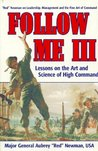 Follow Me III: Lessons on the Art and Science of High Command (Follow Me (World Books Paperback)) (v. 3)