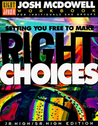 Setting You Free to Make Right Choices: Workbook for Junior High and High School Students