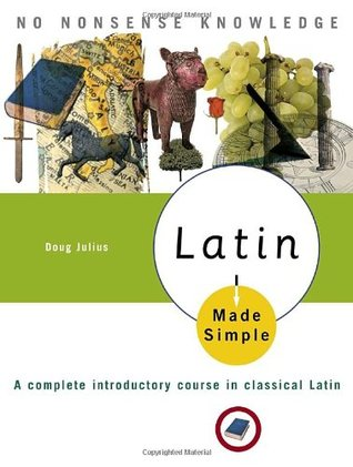 Latin Made Simple: A complete introductory course in Classical Latin