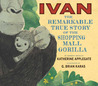 Ivan by Katherine Applegate