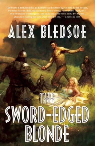 The Sword-Edged Blonde by Alex Bledsoe