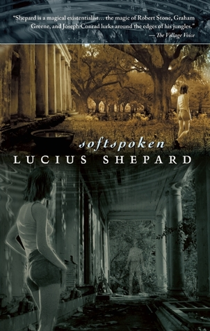 Softspoken by Lucius Shepard