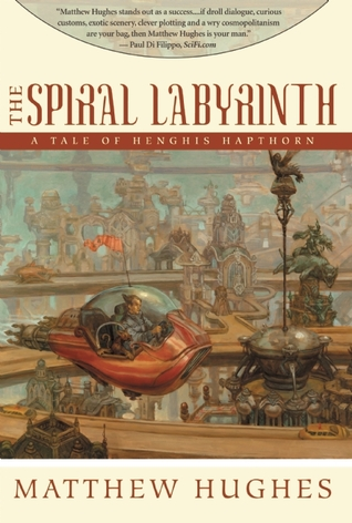 The Spiral Labyrinth: A Tale of Henghis Hapthorn (#2)