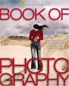 The Book of Photography: The History, the Technique, the Art, the Future