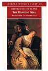 The Roaring Girl and Other City Comedies [The Shoemaker's Holiday, Every Man In His Humour, Eastward Ho!] (Oxford English Drama)