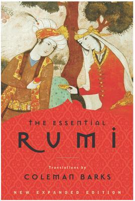 The Essential Rumi by Jalaluddin Rumi