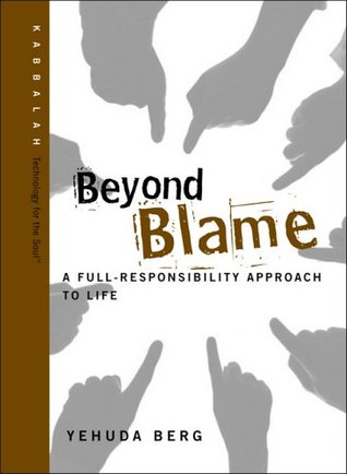 Beyond Blame: A Full-Responsibility Approach to Life