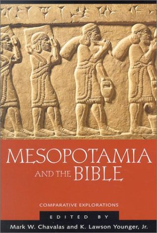 Mesopotamia and the Bible by Mark Chavalas
