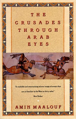 The Crusades Through Arab Eyes by Amin Maalouf