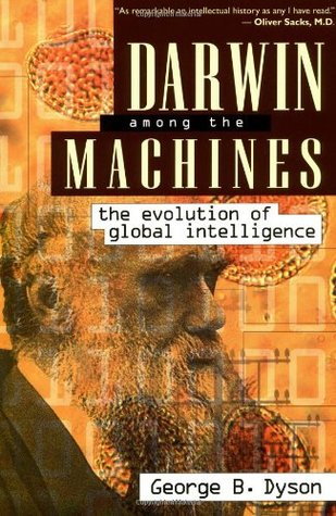 Darwin Among The Machines by George Dyson