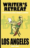 Writer's Retreat Los Angeles (Writer's Retreat Travel Guides)