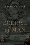 Eclipse of Man by Charles T. Rubin