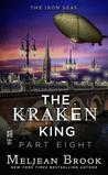 The Kraken King and the Greatest Adventure (Iron Seas, #4.8; Kraken King, #8)