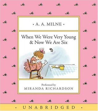 When We Were Very Young & Now We Are Six by A.A. Milne