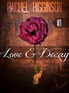 Love and Decay, Episode One by Rachel Higginson