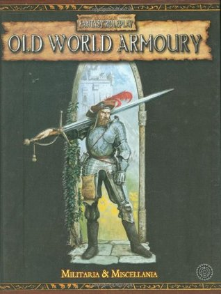 Old World Armoury: Miscellanea and Militaria (Warhammer Novels)