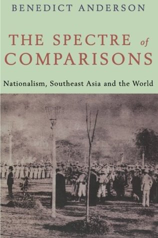 The Spectre of Comparisons by Benedict Anderson