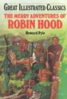 The Merry Adventures of Robin Hood (Great Illustrated Classics)