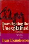 Investigating the Unexplained: Compendium of Mysteries of the Natural World