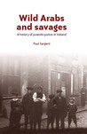 Wild Arabs and Savages: A History of Juvenile Justice in Ireland