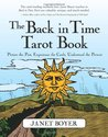 The Back in Time Tarot Book: Picture the Past, Experience the Cards, Understand the Present