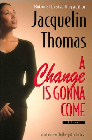 A Change Is Gonna Come by Jacquelin Thomas